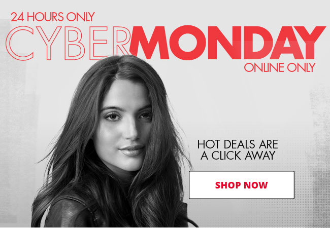 24-HOURS ONLY CYBER MONDAY HOT DEALS ARE A CLICK AWAY - SHOP NOW
