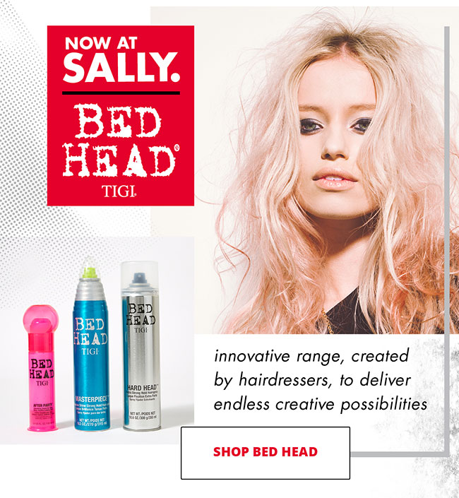 BED HEAD TIGI - INNOVATIVE RANGE, CREATED BY HAIRDRESSERS, TO DELIVER ENDLESS CREATIVE POSSIBILITIES - SHOP BED HEAD